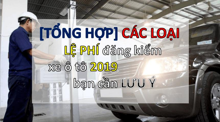 phí đăng kiểm ô tô 2019